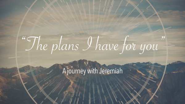 """The plans I have for you..."""