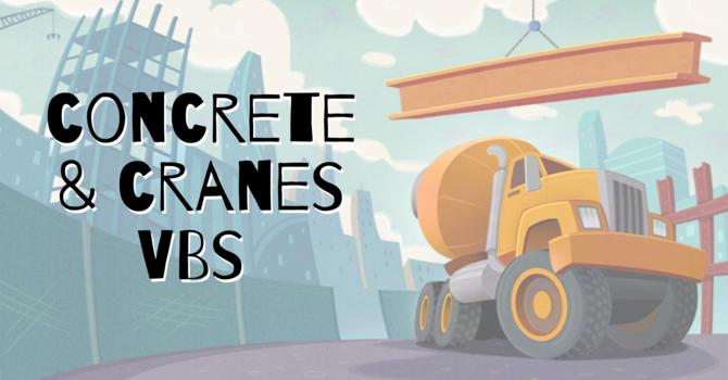 Concrete & Cranes VBS