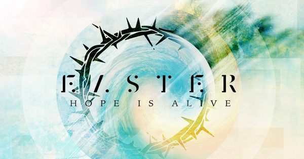 Easter - Hope is Alive