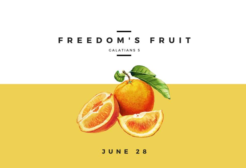 Freedom's Fruit - June 28