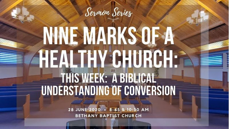 9 Marks of a Healthy Church: A Biblical Understanding of Conversion
