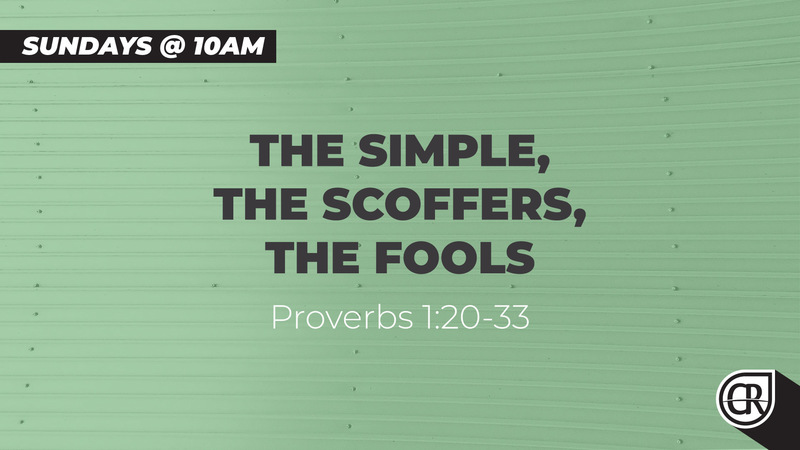 The Simple, the Scoffers, the Fools