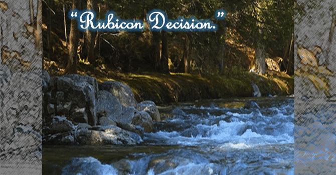 Rubicon Decision