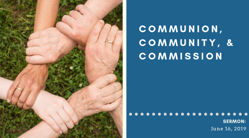 Community, Communion, & Commission