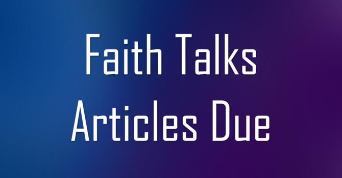 Faith Talks Due Date