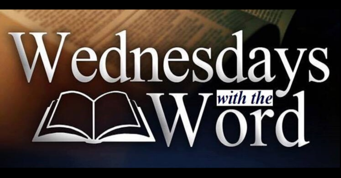 Wednesdays with the Word