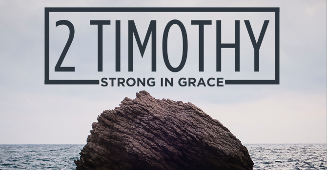 2 Timothy: Strong in Grace image