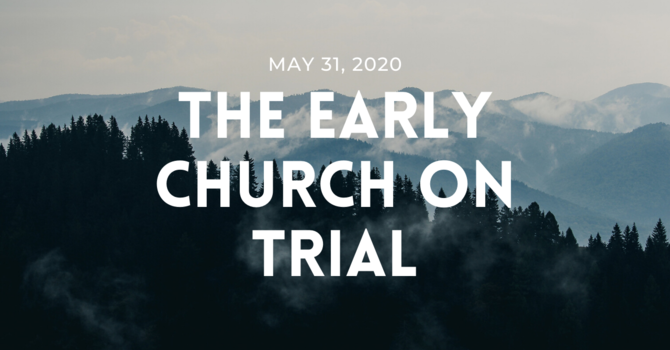 The Early Church On Trial