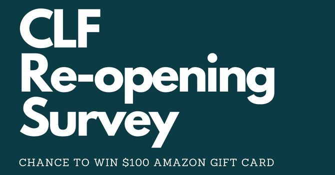 CLF Re-opening Survey image