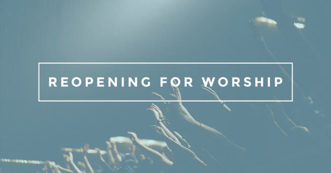 Reopening for Live Worship! (Updated) image