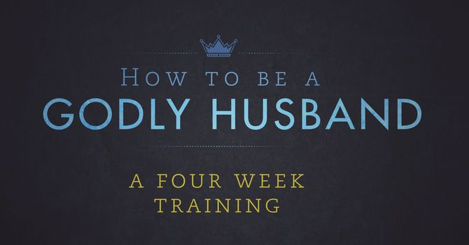 How to be a Godly Husband