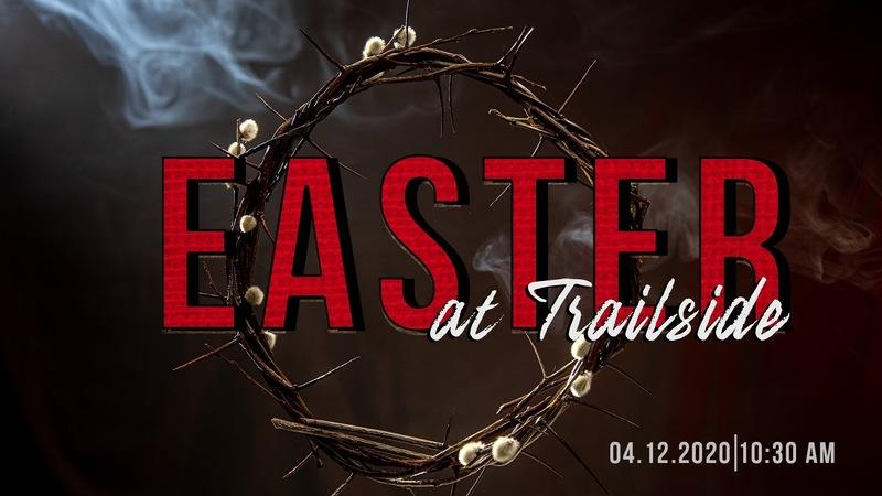 Easter at Trailside 2020