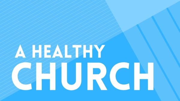 A Healthy Church