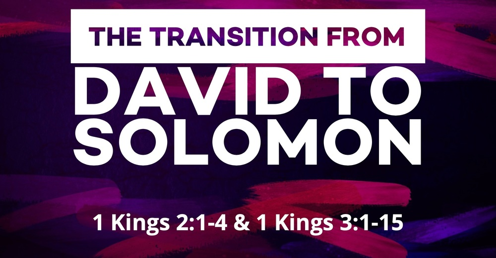 The Transition from David to Solomon