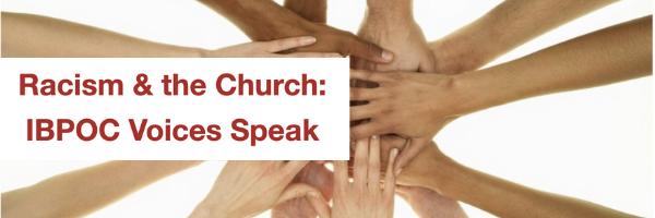 Racism & the Church · IBPOC Voices Speak