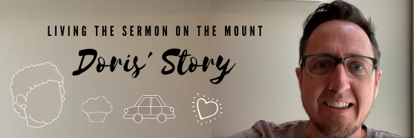 Living the Sermon on the Mount - Doris' Story
