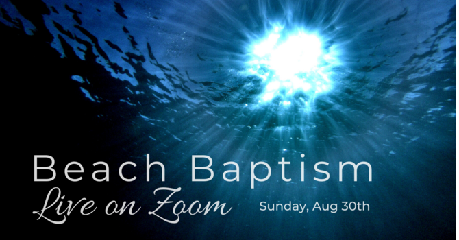 Beach Baptism Live on Zoom