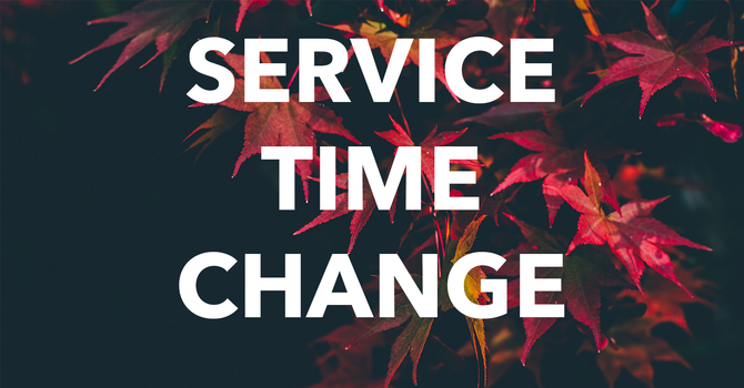 Service Time Changes image