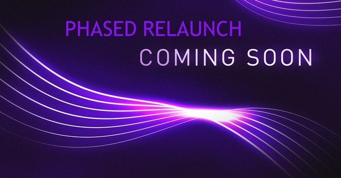 UPDATE: July 9 ~ Phased Relaunch image