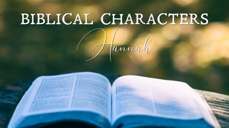 Biblical Characters: Hannah