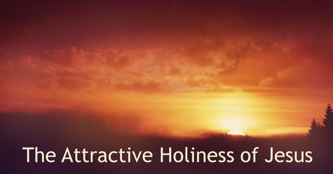 The Attractive Holiness of Jesus image