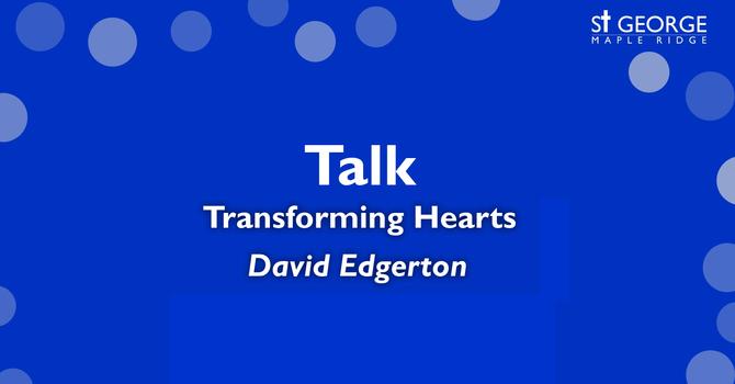 """Talk """"Transforming Hearts"""" July 5, 2020 image"""
