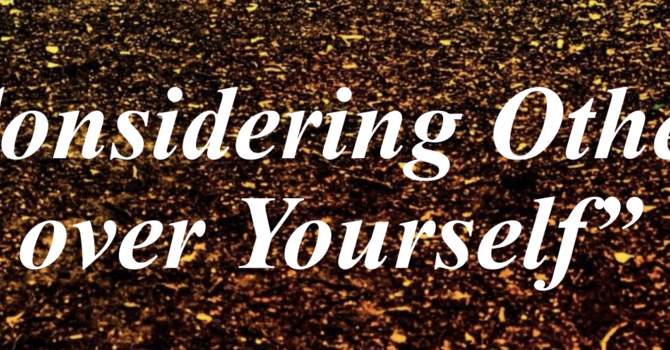 Considering Others Over Yourself