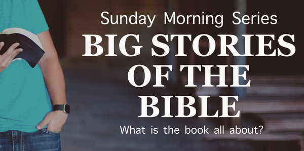 Big Stories of the Bible