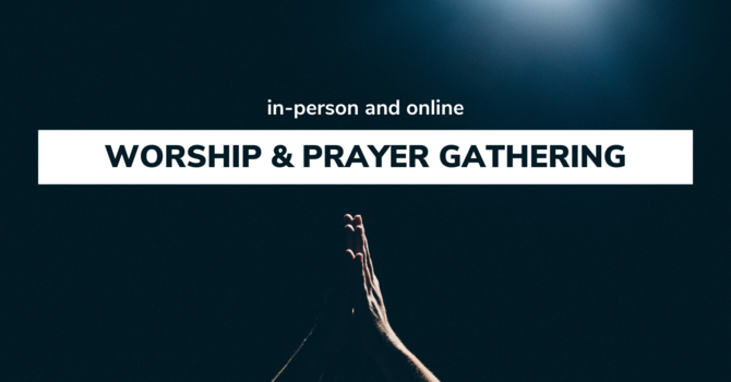 Worship & Prayer Night - In-Person and Online