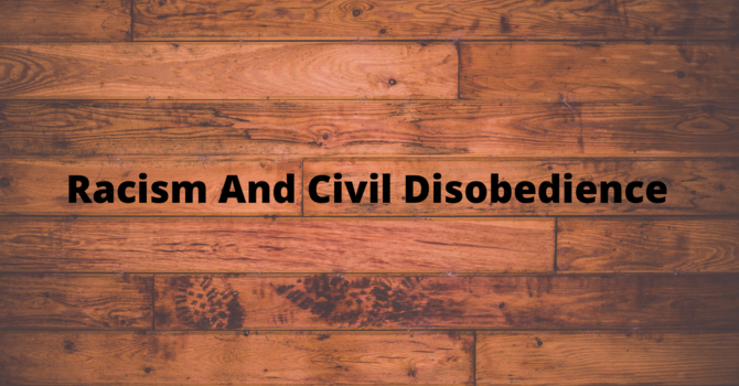 Racism And Civil Disobedience