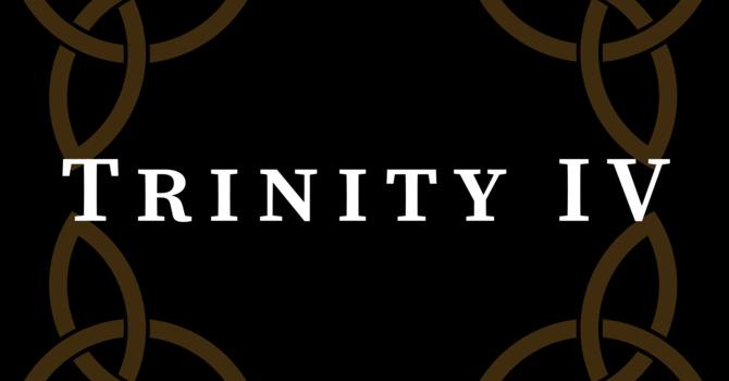 Trinity IV 2020, 10:00 A.M.