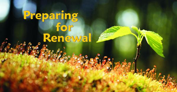 Preparing for Renewal