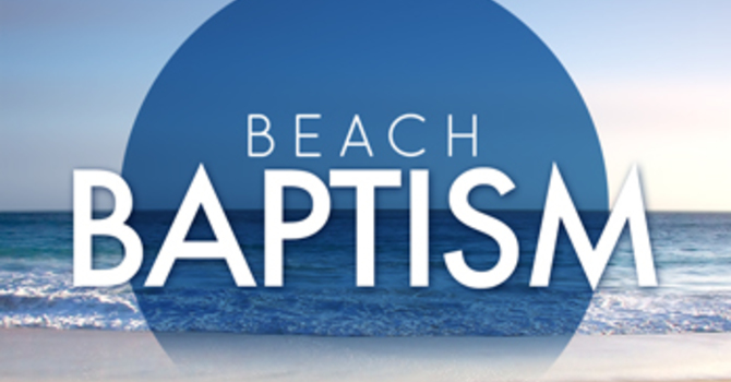 Beach Baptism & Child Dedication Service