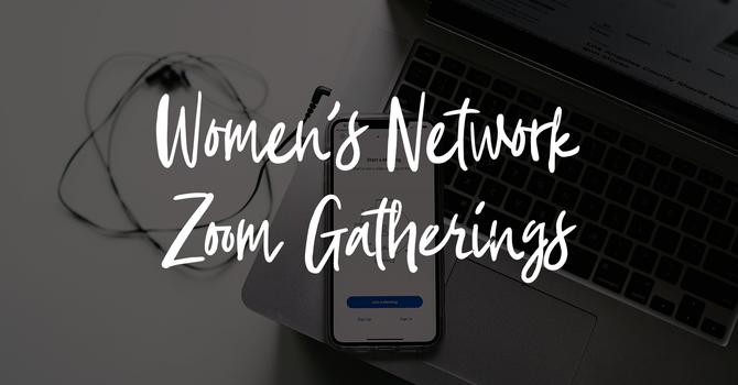 Women's Network Summer Zoom Gatherings