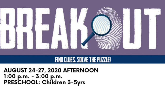 Breakout VBS - Preschool Session 2: Afternoon