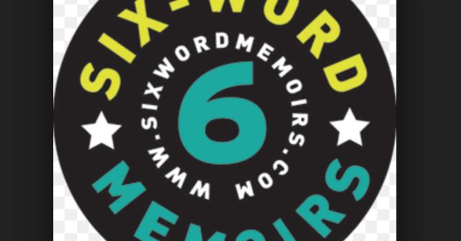 SIX WORD SPIRITUAL MEMOIR CHALLENGE