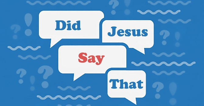 Did Jesus Say That? | Part 1: Is there a sin that can't be forgiven?