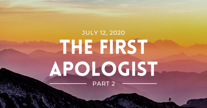 The First Apologist pt. 2