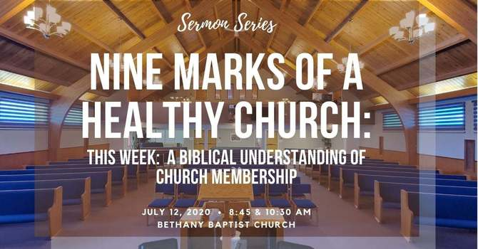 9 Marks of a Healthy Church: A Biblical Understanding of Church Membership