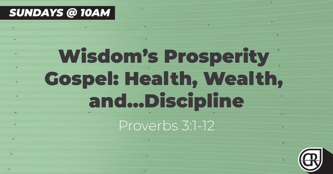 Wisdom's Prosperity Gospel: Health, Wealth, and…Discipline