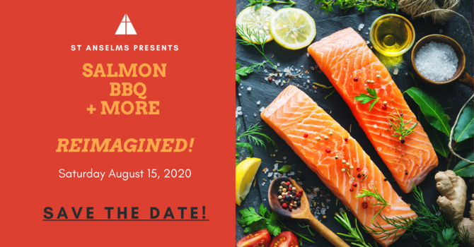 Salmon BBQ and More! Re-Imagined!