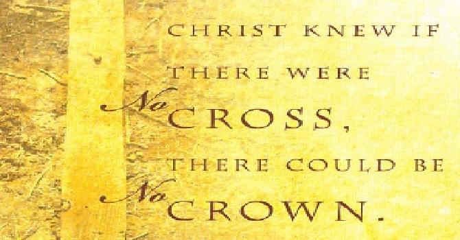 No Cross, No Crown ~ Closing Comments