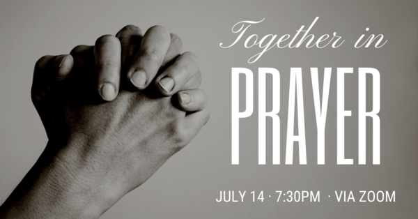 Together in Prayer · Tues, Jul 14, 7:30-8:00PM