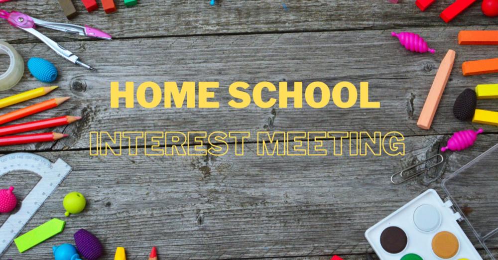 Home School Interest Meeting