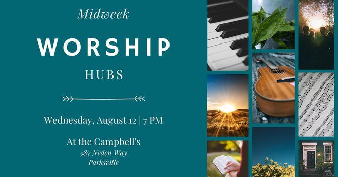 Worship Hub at the Campbell's