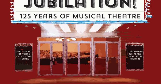 Jubilation - 125 Years of Musical Theatre image