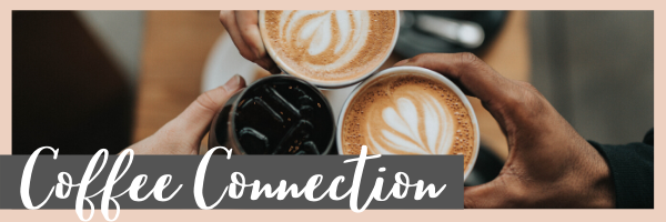 Coffee Connection · Tues, 11AM · via Zoom