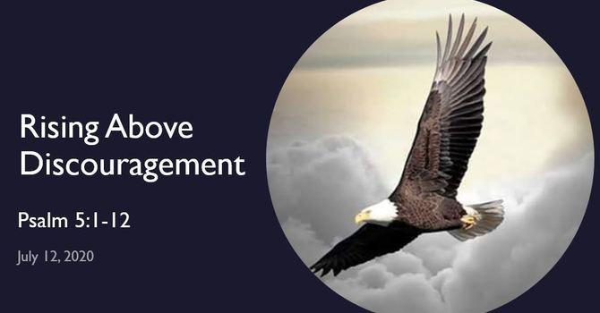 Rising Above Discouragement