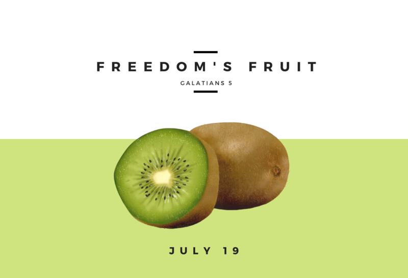 Freedom's Fruit - July 19