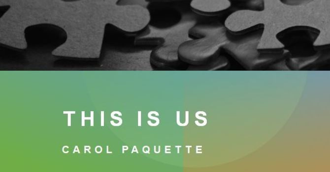 This is Us - Carol Paquette